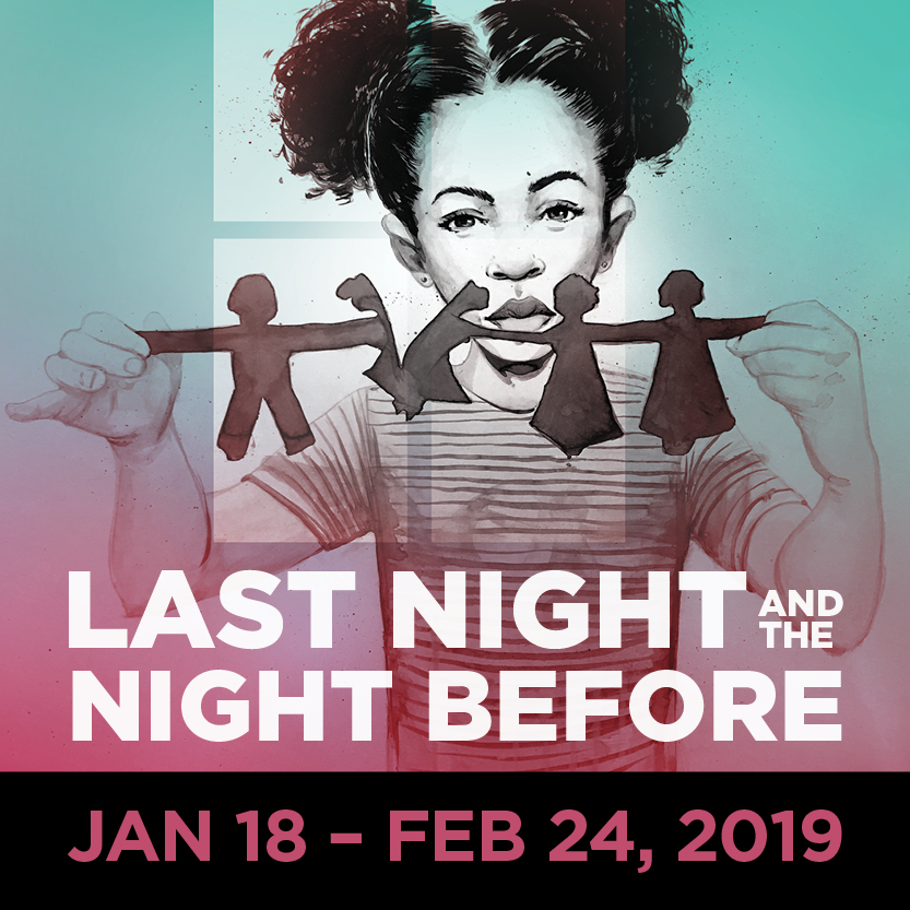 Last Night and the Night Before_Jan 18-Feb 24, 2019